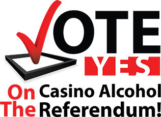 Vote Yes on the Casino Alcohol Referendum