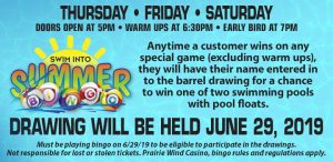 Swim into Bingo at Prairie Wind Casino