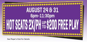 Hot seat promotion for august 24 & 31 2019