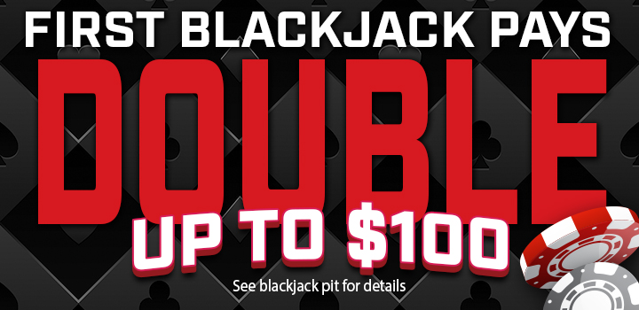 First Blackjack pays double up to $100 promo