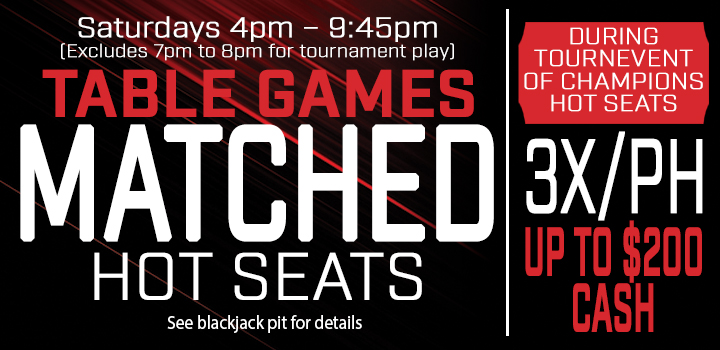 Table Games Matched Hot Seats promotion
