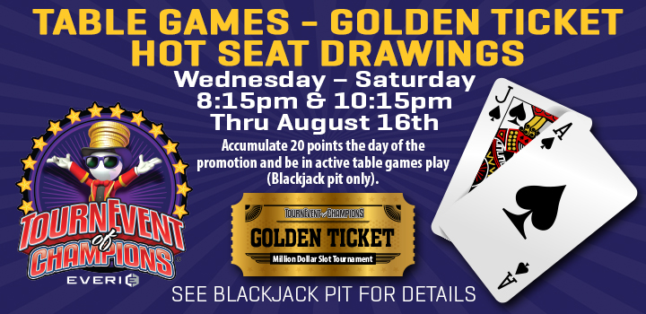 Table Games - Golden Ticket Hot Seat Drawings