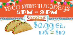 Taco Time Tuesdays at Stronghold Restaurant