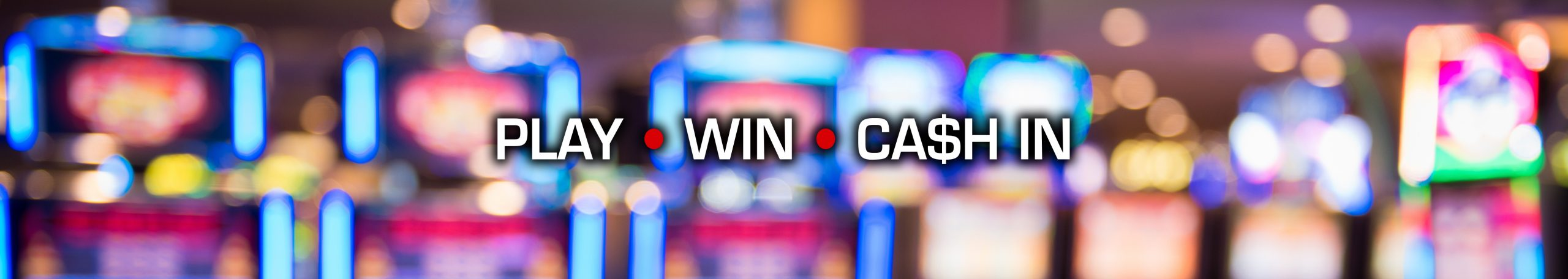 Play, Win, Cash In slogan with slot game background